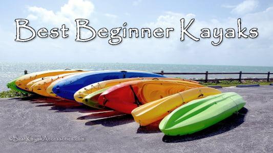 Best Beginner Kayaks / Best Kayaks for Beginners