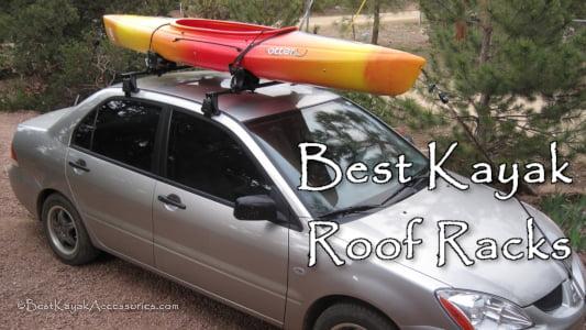 Best Kayak Roof Racks / Best Kayak Truck Rack / Best Kayak Car Rack