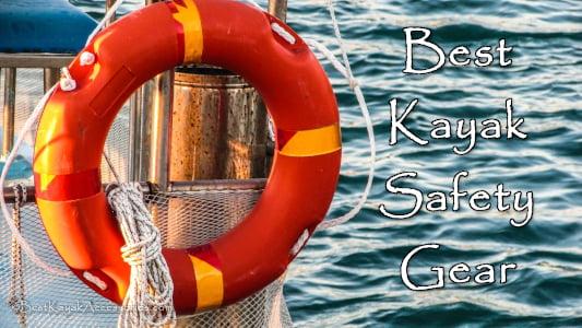 Best Kayak Safety Equipment / Kayak Safety Gear