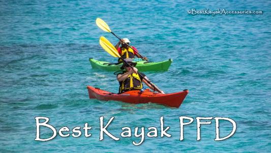 Best PFD for Kayaking