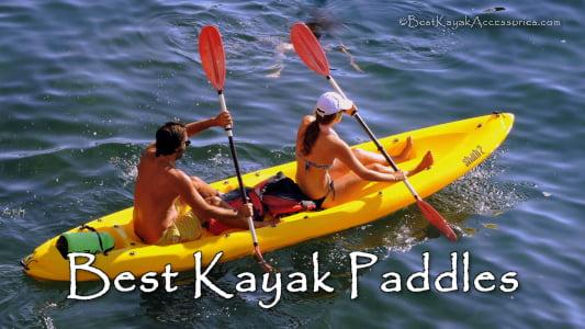 Best Paddles For Kayaking