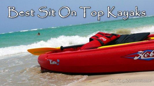 Best Sit On Top Kayaks / Best SOT Kayaks