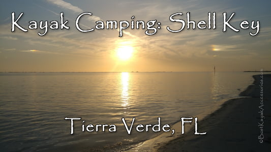 Kayak Camping Shell Key Tierra Verde Florida ©2019 All Rights Reserved