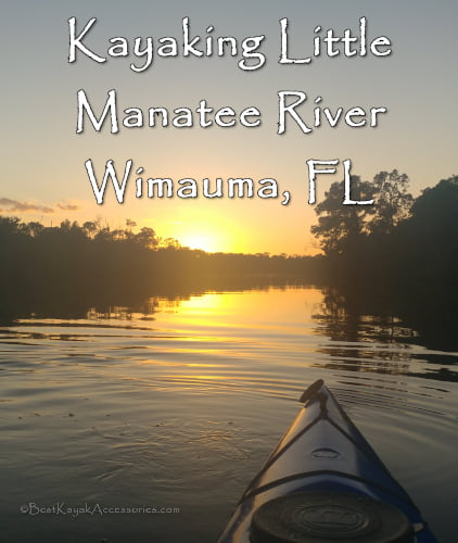 Kayaking Little Manatee River Wimauma Ruskin FL ©2019 All rights Reserved