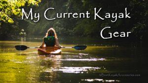 My Current Kayak Gear