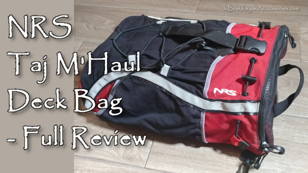 NRS Taj M'Haul Deck Bag Full Review