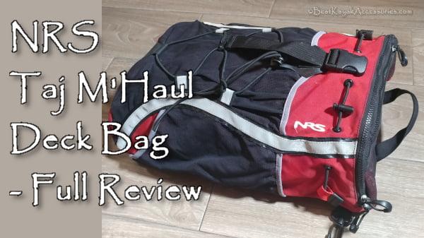 NRS Taj M'Haul Deck Bag Full Review