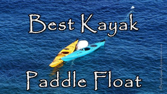 Best Kayak Paddle Float